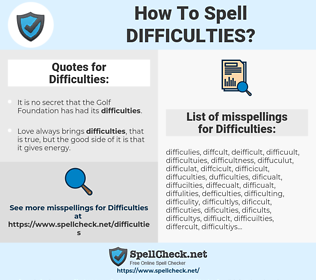 Difficulties, spellcheck Difficulties, how to spell Difficulties, how do you spell Difficulties, correct spelling for Difficulties