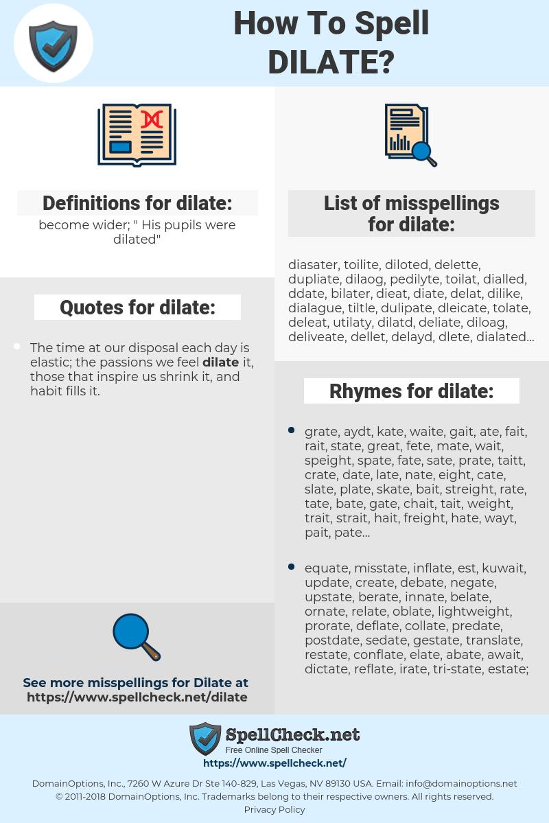 dilate, spellcheck dilate, how to spell dilate, how do you spell dilate, correct spelling for dilate