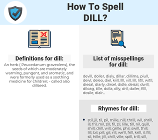 dill, spellcheck dill, how to spell dill, how do you spell dill, correct spelling for dill