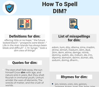 dim, spellcheck dim, how to spell dim, how do you spell dim, correct spelling for dim