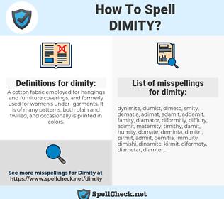dimity, spellcheck dimity, how to spell dimity, how do you spell dimity, correct spelling for dimity