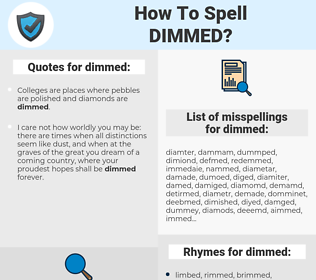 dimmed, spellcheck dimmed, how to spell dimmed, how do you spell dimmed, correct spelling for dimmed
