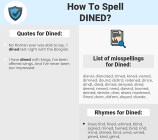 Dined, spellcheck Dined, how to spell Dined, how do you spell Dined, correct spelling for Dined