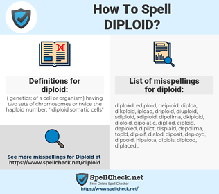 diploid, spellcheck diploid, how to spell diploid, how do you spell diploid, correct spelling for diploid