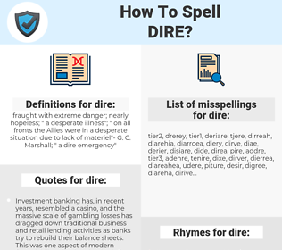 dire, spellcheck dire, how to spell dire, how do you spell dire, correct spelling for dire