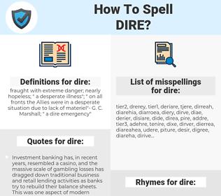 dire, spellcheck dire, how to spell dire, how do you spell dire, correct spelling for dire