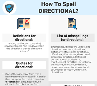 directional, spellcheck directional, how to spell directional, how do you spell directional, correct spelling for directional
