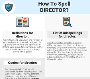director, spellcheck director, how to spell director, how do you spell director, correct spelling for director