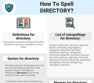 directory, spellcheck directory, how to spell directory, how do you spell directory, correct spelling for directory