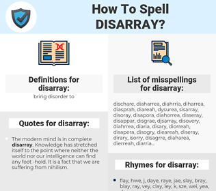 disarray, spellcheck disarray, how to spell disarray, how do you spell disarray, correct spelling for disarray