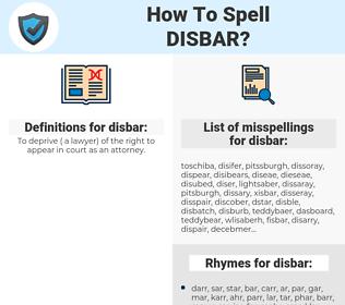 disbar, spellcheck disbar, how to spell disbar, how do you spell disbar, correct spelling for disbar