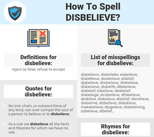 disbelieve, spellcheck disbelieve, how to spell disbelieve, how do you spell disbelieve, correct spelling for disbelieve