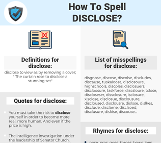disclose, spellcheck disclose, how to spell disclose, how do you spell disclose, correct spelling for disclose