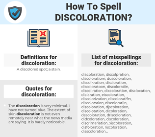 discoloration, spellcheck discoloration, how to spell discoloration, how do you spell discoloration, correct spelling for discoloration