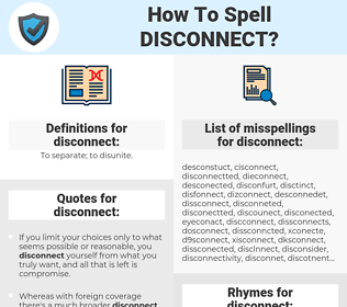 disconnect, spellcheck disconnect, how to spell disconnect, how do you spell disconnect, correct spelling for disconnect