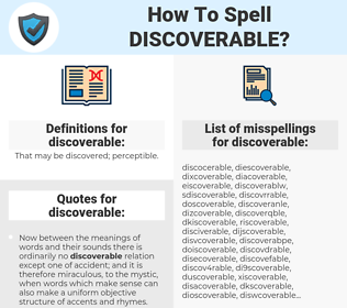 discoverable, spellcheck discoverable, how to spell discoverable, how do you spell discoverable, correct spelling for discoverable