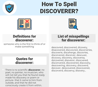 discoverer, spellcheck discoverer, how to spell discoverer, how do you spell discoverer, correct spelling for discoverer