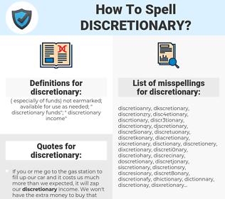 discretionary, spellcheck discretionary, how to spell discretionary, how do you spell discretionary, correct spelling for discretionary