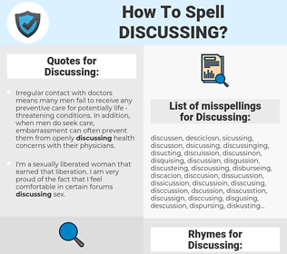 Discussing, spellcheck Discussing, how to spell Discussing, how do you spell Discussing, correct spelling for Discussing