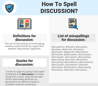 discussion, spellcheck discussion, how to spell discussion, how do you spell discussion, correct spelling for discussion