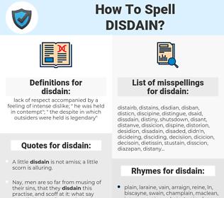 disdain, spellcheck disdain, how to spell disdain, how do you spell disdain, correct spelling for disdain