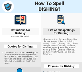 Dishing, spellcheck Dishing, how to spell Dishing, how do you spell Dishing, correct spelling for Dishing