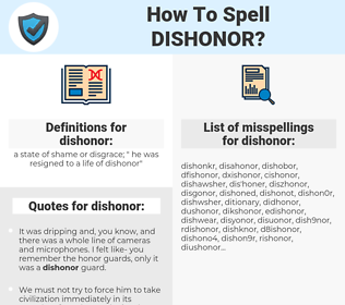 dishonor, spellcheck dishonor, how to spell dishonor, how do you spell dishonor, correct spelling for dishonor