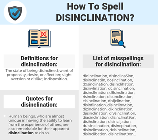 disinclination, spellcheck disinclination, how to spell disinclination, how do you spell disinclination, correct spelling for disinclination