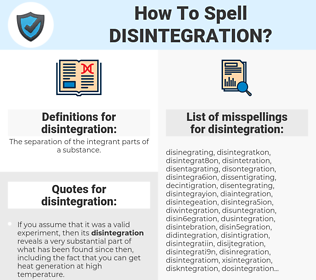 disintegration, spellcheck disintegration, how to spell disintegration, how do you spell disintegration, correct spelling for disintegration