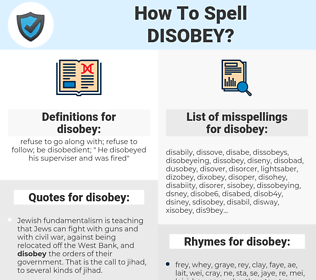 disobey, spellcheck disobey, how to spell disobey, how do you spell disobey, correct spelling for disobey