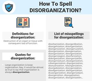 disorganization, spellcheck disorganization, how to spell disorganization, how do you spell disorganization, correct spelling for disorganization