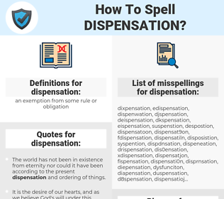 dispensation, spellcheck dispensation, how to spell dispensation, how do you spell dispensation, correct spelling for dispensation