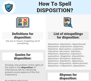 disposition, spellcheck disposition, how to spell disposition, how do you spell disposition, correct spelling for disposition