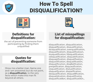 disqualification, spellcheck disqualification, how to spell disqualification, how do you spell disqualification, correct spelling for disqualification