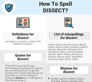 dissect, spellcheck dissect, how to spell dissect, how do you spell dissect, correct spelling for dissect
