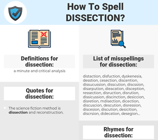 dissection, spellcheck dissection, how to spell dissection, how do you spell dissection, correct spelling for dissection