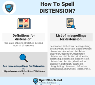 distension, spellcheck distension, how to spell distension, how do you spell distension, correct spelling for distension