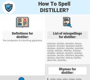 distiller, spellcheck distiller, how to spell distiller, how do you spell distiller, correct spelling for distiller