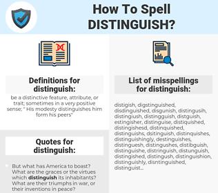 distinguish, spellcheck distinguish, how to spell distinguish, how do you spell distinguish, correct spelling for distinguish