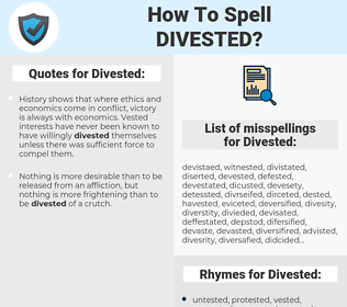 Divested, spellcheck Divested, how to spell Divested, how do you spell Divested, correct spelling for Divested