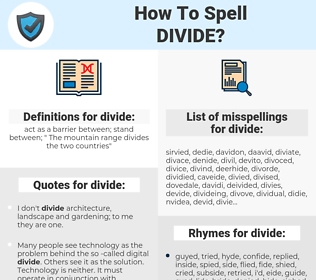 divide, spellcheck divide, how to spell divide, how do you spell divide, correct spelling for divide