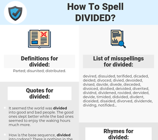 divided, spellcheck divided, how to spell divided, how do you spell divided, correct spelling for divided