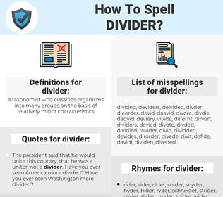 divider, spellcheck divider, how to spell divider, how do you spell divider, correct spelling for divider