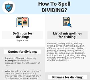 dividing, spellcheck dividing, how to spell dividing, how do you spell dividing, correct spelling for dividing