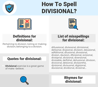 divisional, spellcheck divisional, how to spell divisional, how do you spell divisional, correct spelling for divisional
