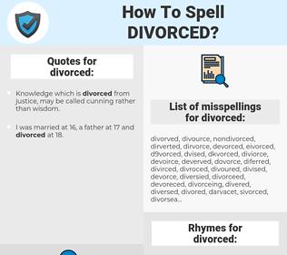 divorced, spellcheck divorced, how to spell divorced, how do you spell divorced, correct spelling for divorced