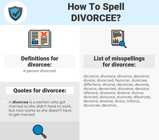 divorcee, spellcheck divorcee, how to spell divorcee, how do you spell divorcee, correct spelling for divorcee