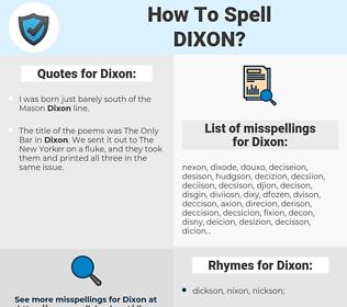 Dixon, spellcheck Dixon, how to spell Dixon, how do you spell Dixon, correct spelling for Dixon