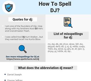 dj, spellcheck dj, how to spell dj, how do you spell dj, correct spelling for dj