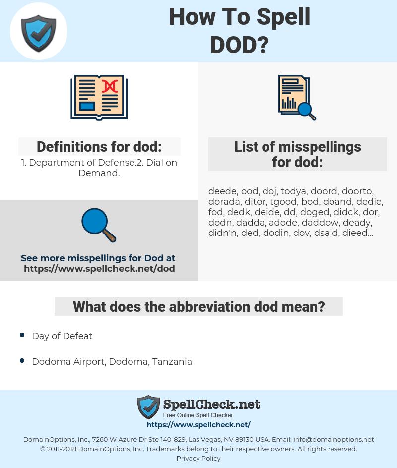 dod, spellcheck dod, how to spell dod, how do you spell dod, correct spelling for dod